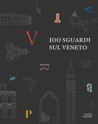 100 sguardi sul Veneto