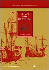 Le navi della Serenissima riprodotte da codici marmi e dipinti