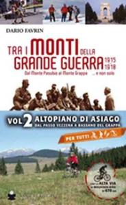 Vol. 2: Altopiano di Asiago dal Passo Vezzena a Bassano del Grappa