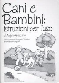 Cani e bambini: istruzioni per l'uso