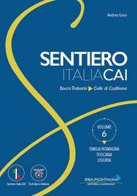 Sentiero Italia CAI. Volume 6: Emilia-Romagna, Toscana, Liguria