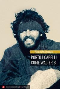 Porto i capelli come Walter B.