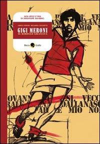 Gigi Meroni, il ribelle granata