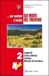 Vol. 2: Lagorai, Cima d'Asta, Calisio, Monti di Cembra