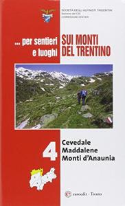 Vol. 4: Cevedale, Maddalene e Monti d'Anaunia