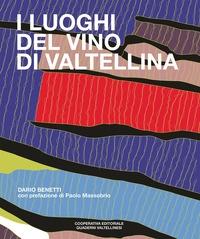 I luoghi del vino di Valtellina