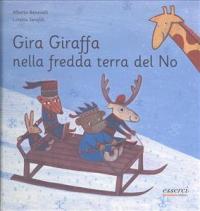 Gira Giraffa nella fredda terra del No