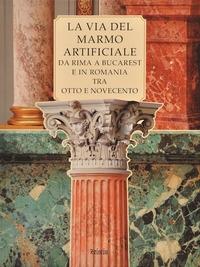 La via del marmo artificiale da Rima a Bucarest e in Romania tra Otto e Novecento