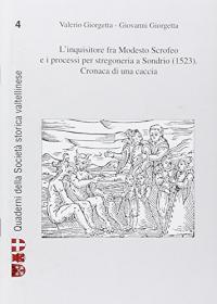 L'inquisitore fra Modesto Scrofeo e i processi per stregoneria a Sondrio (1523)