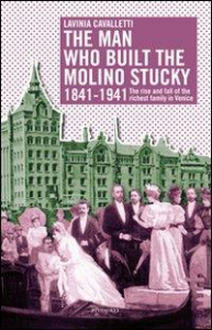 The man who built the Molino Stucky