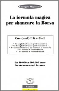 La formula magica per sbancare la borsa