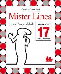 Mister Linea e quell'incredibile venerdì 17