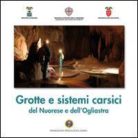 Grotte e sistemi carsici del Nuorese e dell'Ogliastra