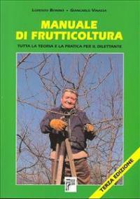 Manuale teorico-pratico del frutticoltore dilettante