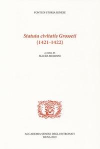 Statuta civitatis Grosseti (1421-1422)