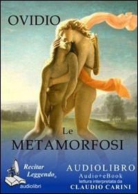 Le metamorfosi [Audioregistrazione]