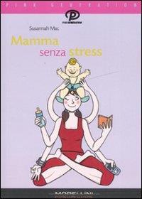 Mamma senza stress
