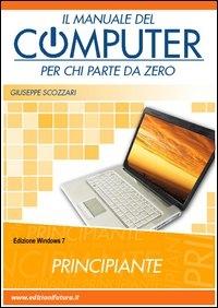 Il manuale del computer partendo da zero