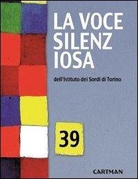 La voce silenziosa dell'Istituto dei Sordi di Torino