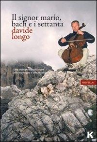 Il signor Mario, Bach e i settanta