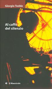 Al caffè del silenzio