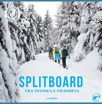 Splitboard tra tecnica e filosofia