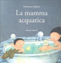 La mamma acquatica