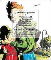 Thomas e le gemelle, ovvero La strana faccenda del mostro con gli occhi di luce gialla