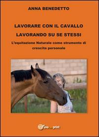 Lavorare con il cavallo lavorando su se stessi