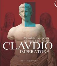 Claudio imperatore: Messalina, Agrippina e le ombre di una dinastia