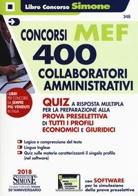 Concorsi MEF: 400 collaboratori amministrativi: quiz a risposta multipla per la preparazione alla prova preseletttiva di tutti i profili economici e giuridici