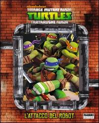 Teenage mutant ninja turtles, tartarughe ninja: l'attacco del robot