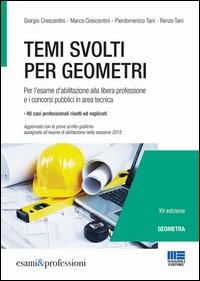 Temi svolti per geometri per l'esame d'abilitazione alla libera professione e i concorsi pubblici in area tecnica