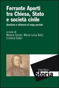 Ferrante Aporti tra Chiesa, Stato e societa civile