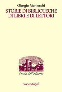 Storie di biblioteche di libri e di lettori