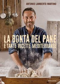 La bontà del pane e tante ricette mediterranee