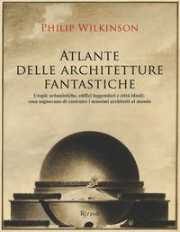 Atlante delle architetture fantastiche