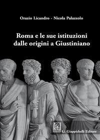 Roma e le sue istituzioni dalle origini a Giustiniano