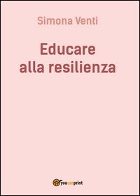 Educare alla resilienza