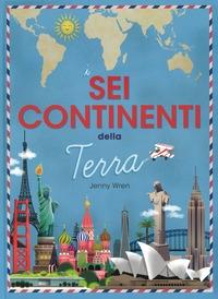 I sei continenti della Terra
