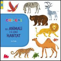 Gli animali e il loro habitat