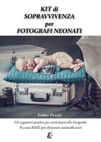 Kit di sopravvivenza per fotografi neonati