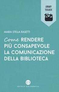 Come rendere più consapevole la comunicazione della biblioteca