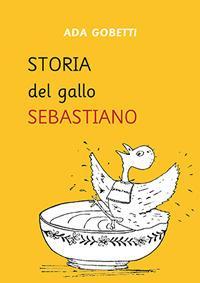 Storia del gallo Sebastiano, ovverosia Il tredicesimo uovo