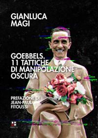 Goebbels: 11 tattiche di manipolazione oscura