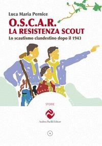 O.S.C.A.R. la resistenza Scout