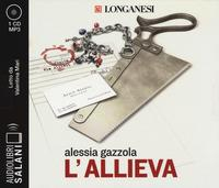 L'allieva [Audioregistrazione]