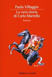 La vera storia di Carlo Martello