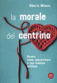La morale del centrino, ovvero come sopravvivere a una mamma siciliana