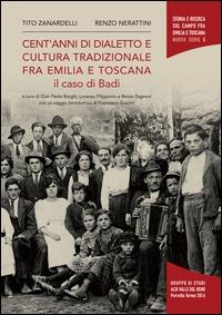 Cent'anni di dialetto e cultura tradizionale fra Emilia e Toscana